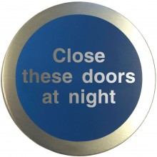 Aluminium Close these doors at night disc.