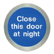 Stainless steel Close this door at night disc.
